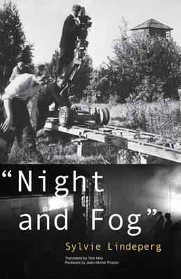 """""""Night and Fog"""": A Film in History - Visible Evidence (Paperback)"""
