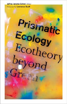 Prismatic Ecology: Ecotheory beyond Green (Paperback)