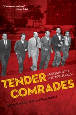 Tender Comrades: A Backstory of the Hollywood Blacklist (Paperback)