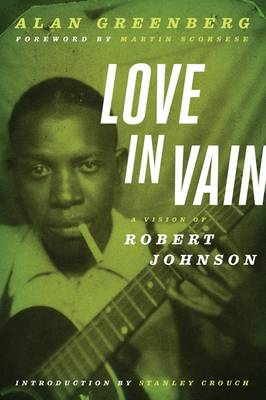 Love in Vain: A Vision of Robert Johnson (Paperback)