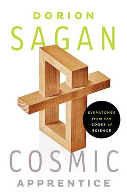 Cosmic Apprentice: Dispatches from the Edges of Science (Hardback)