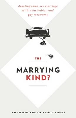 The Marrying Kind?: Debating Same-Sex Marriage within the Lesbian and Gay Movement (Paperback)