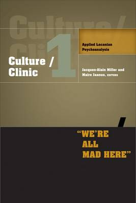 Culture/Clinic 1: Applied Lacanian Psychoanalysis (Paperback)