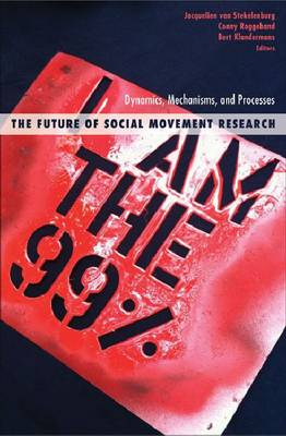 The Future of Social Movement Research: Dynamics, Mechanisms, and Processes - Social Movements, Protest and Contention (Paperback)