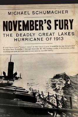 November's Fury: The Deadly Great Lakes Hurricane of 1913 (Hardback)