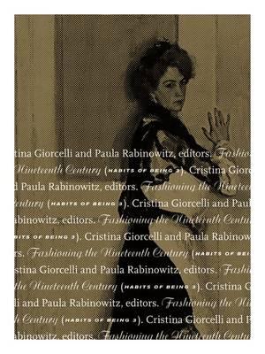 Fashioning the Nineteenth Century: Habits of Being 3 (Hardback)