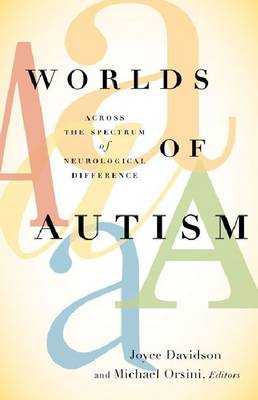 Worlds of Autism: Across the Spectrum of Neurological Difference (Paperback)