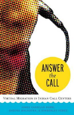 Answer the Call: Virtual Migration in Indian Call Centers (Paperback)