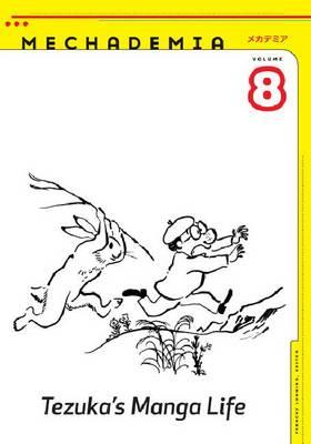 Mechademia 8: Tezuka's Manga Life - Mechademia (Paperback)