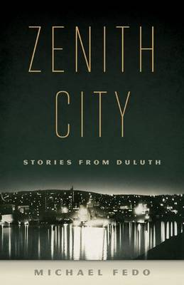 Zenith City: Stories from Duluth (Paperback)
