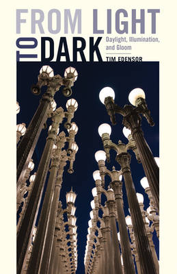 From Light to Dark: Daylight, Illumination, and Gloom (Paperback)