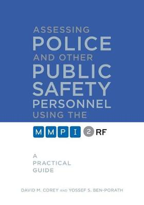 Assessing Police and Other Public Safety Personnel Using the MMPI-2-RF: A Practical Guide (Hardback)