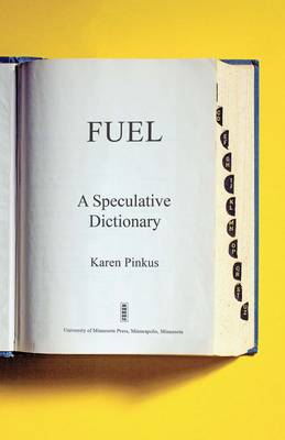 Fuel: A Speculative Dictionary - Posthumanities (Paperback)