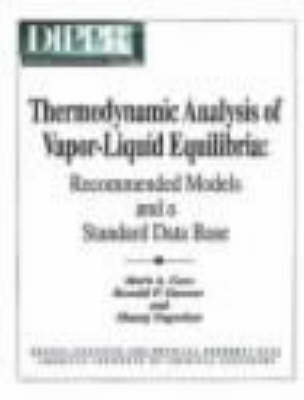 Thermodynamic Analysis of Vapor-Liquid Equilibria: Recommended Models and Standard Database (Hardback)