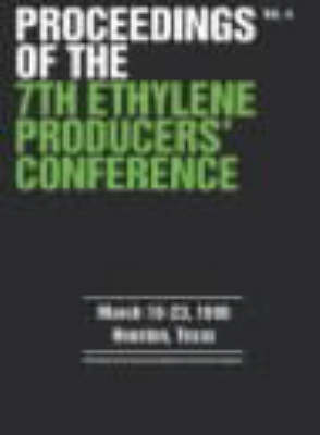 Ethylene Producers Conference: 7th: Proceedings (Paperback)