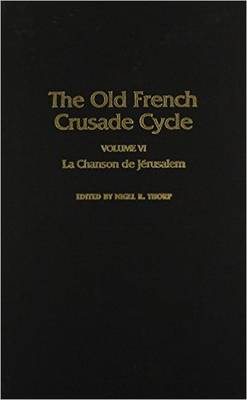 Old French Crusade - Le Chanson de Jerusalem (Hardback)