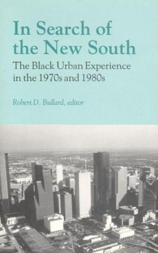 In Search of the New South: Black Urban Experience in the 1970's and 1980's (Paperback)