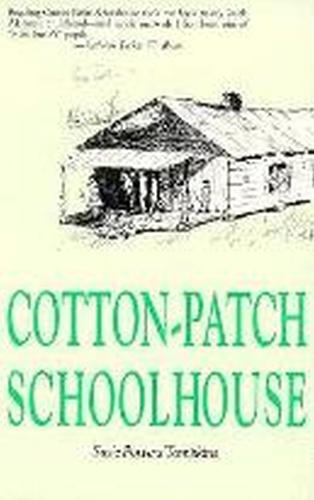Cotton-patch Schoolhouse (Paperback)