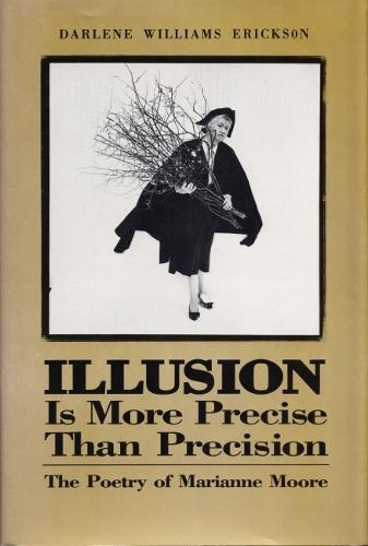 Illusion is More Precise Than Precision: Poetry of Marianne Moore (Hardback)