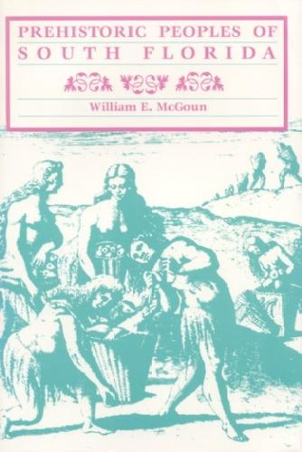 Prehistoric Peoples of South Florida (Paperback)