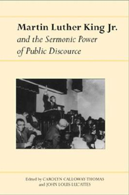 Martin Luther King Jr. and the Sermonic Power of Public Discourse - Studies in Rhetoric & Communication (Hardback)