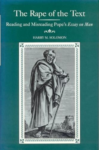 "The Rape of the Text: Reading and Misreading Pope's """"Essay on Man (Hardback)"