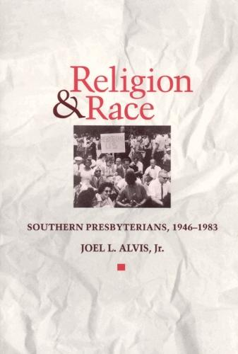 Religion and Race: Southern Presbyterians, 1946-83 (Paperback)