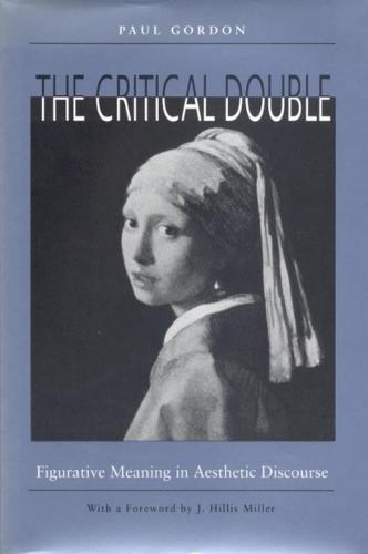 The Critical Double: Figurative Meaning in Aesthetic Discourse (Hardback)