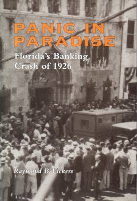 Panic in Paradise: Florida's Banking Crash of 1926 (Hardback)