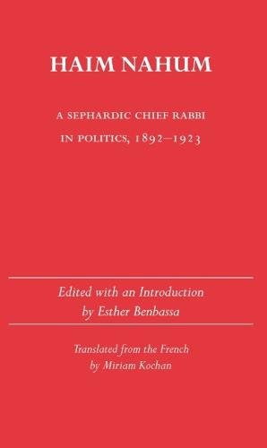 Haim Nahum: Sephardic Chief Rabbi in Politics, 1892-1923 - Judaic Studies (Paperback)