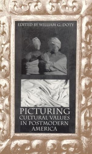 Picturing Cultural Values in Postmodern America (Paperback)