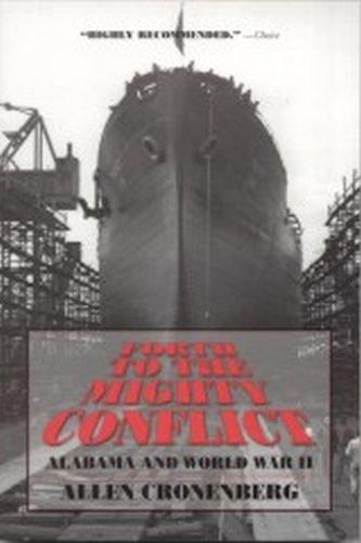 Forth to the Mighty Conflict: Alabama and World War II (Hardback)