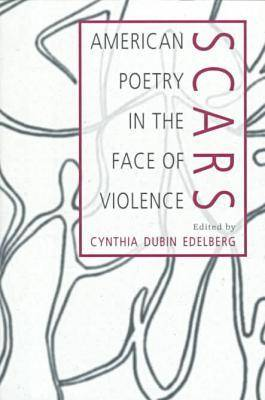 Scars: American Poetry in the Face of Violence (Paperback)