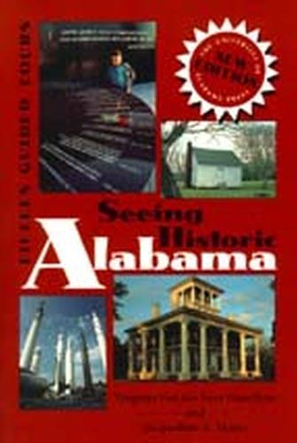 Seeing Historic Alabama: Fifteen Guided Tours (Paperback)