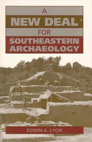 A New Deal for Southeastern Archaeology (Paperback)
