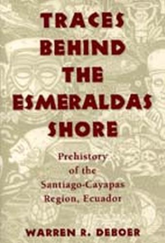Traces Behind the Esmeraldas Shore (Paperback)