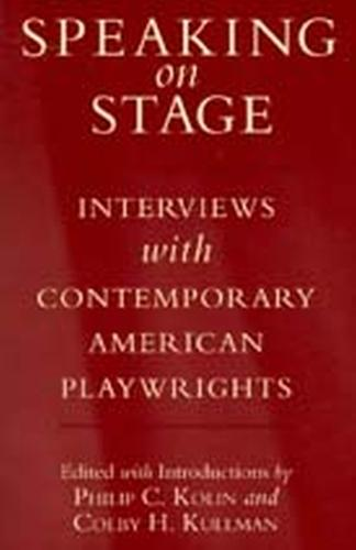 Speaking on Stage: Interviews with Contemporary American Playwrights (Paperback)