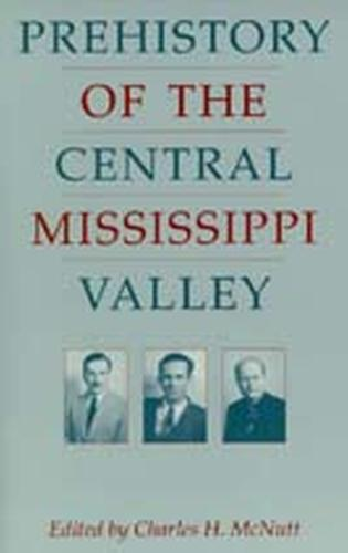 Prehistory of the Central Mississippi Valley (Paperback)