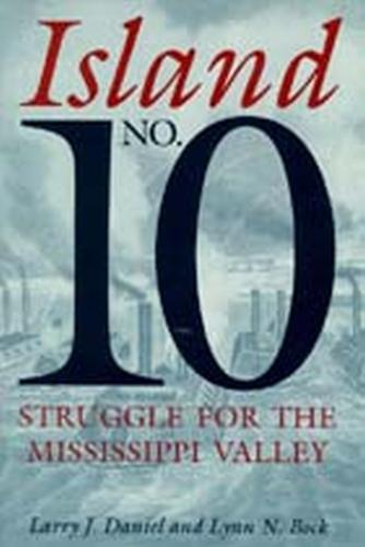 Island No.10: Struggle for the Mississippi Valley (Paperback)