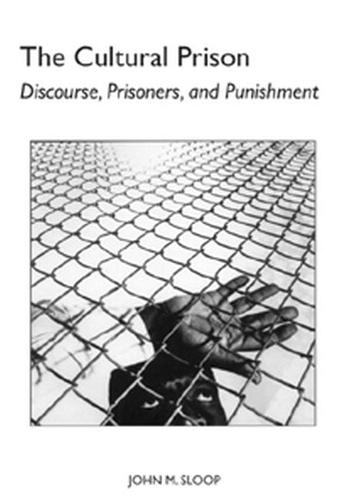 The Cultural Prison: Discourse, Prisoners and Punishment - Studies in Rhetoric & Communication (Hardback)