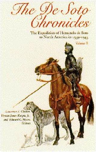 The De Soto Chronicles: The Expedition of Hernando de Soto to North America in 1539-43 (Paperback)