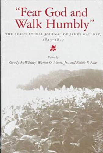 Fear God and Walk Humbly: Agricultural Journals of James Mallory, 1843-77 (Hardback)