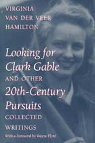 Looking for Clark Gable and Other 20th-century Pursuits: Collected Writings (Paperback)