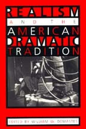 Realism and the American Dramatic Tradition (Paperback)