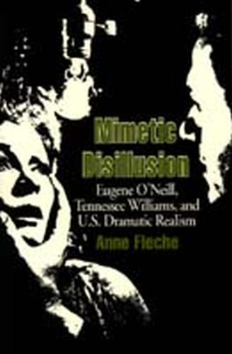Mimetic Disillusion: Eugene O'Neill, Tennesse Williams and U.S.Dramatic Realism (Paperback)