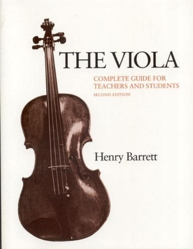 The Viola: Complete Guide for Teachers and Students (Paperback)