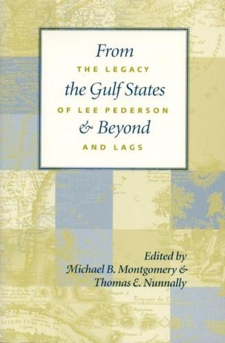 From the Gulf States and Beyond: The Legacy of Lee Pederson and LAGS (Paperback)
