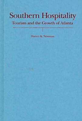 Southern Hospitality: Tourism and the Growth of Atlanta (Hardback)