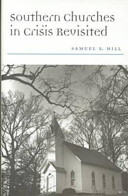Southern Churches in Crisis Revisited - Religion & American Culture (Hardback)