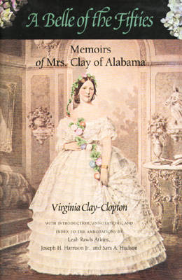 A Belle of the Fifties: Memoirs of Mrs.Clay of Alabama (Paperback)